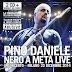 """Pino Daniele - Nero A Metà Live. Il Concerto – Milano, 22 Dicembre 2014 """" (Blue Drag Publishing/Sony Music, 2015)"""
