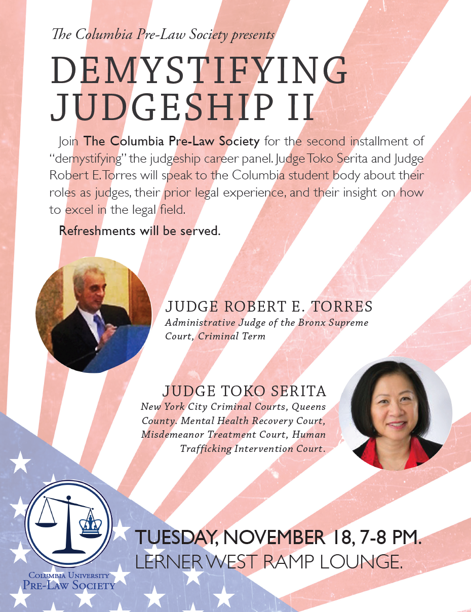 archives columbia university pre law society  don t forget to rsvp for demystifying judgeships ii to learn how judge toko serita and judge robert e torres forged successful legal careers that led