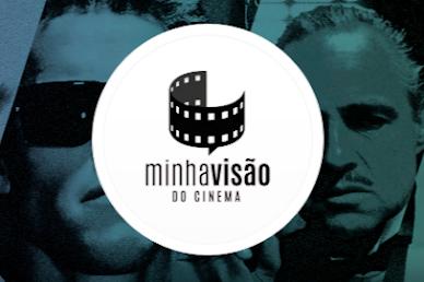 MINHA VISÃO DO CINEMA - POR LÉO COSTA