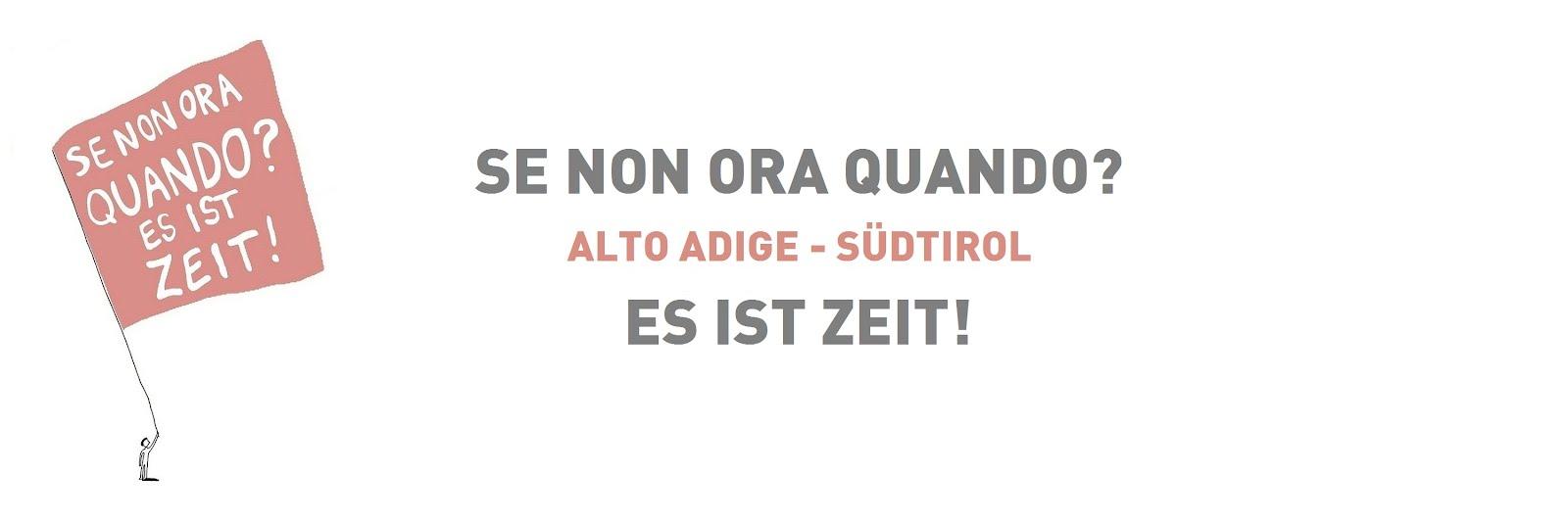 Se non ora Quando? Es ist Zeit! / Alto Adige - Südtirol