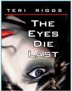 Goddess Fish Promotions VBT Spotlight: The Eyes Die Last by Teri Riggs