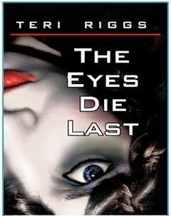 Goddess Fish Promotions VBT Spotlight: The Eyes Die Last by Teri Riggs