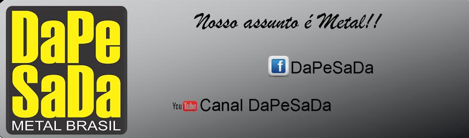 DaPeSaDa - Metal Brasil