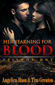 Her Yearning For Blood. Episode One is FREE everywhere!