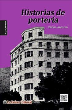 Historias de portería. La Esfera Cultural.