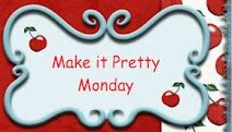 Make It Pretty Mondays