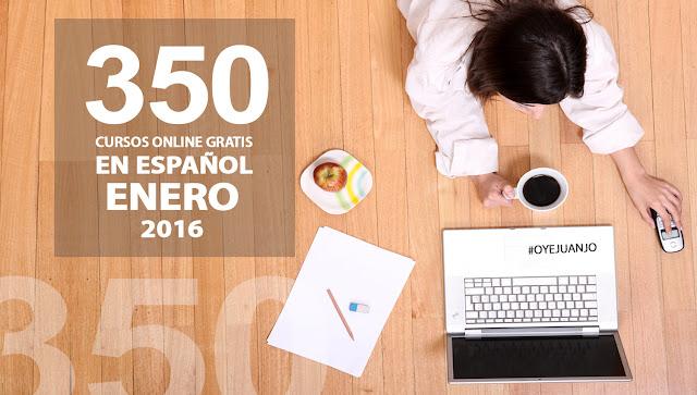 350 cursos online gratis en español para enero 2016