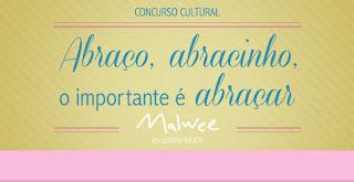 """Concurso Cultural """"Abraço, abracinho, o importante é abraçar!"""""""