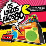 Os Loucos Anos 80 Internacional CD 1 2012