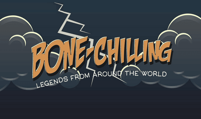Bone-chilling Legends from Around the World