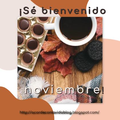 * ¡Sé bienvenido, noviembre! *