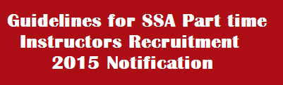 Guidelines for SSA Part time Instructors Recruitment 2015 Notification