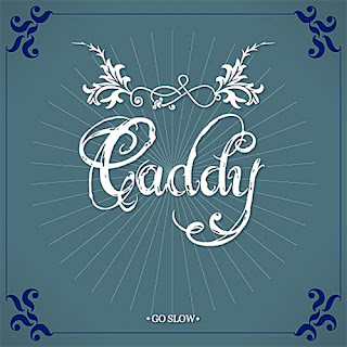 Caddy - Go Slow- 2006