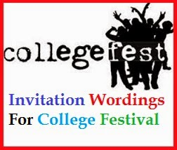 Sample Invitation Wordings College Fest