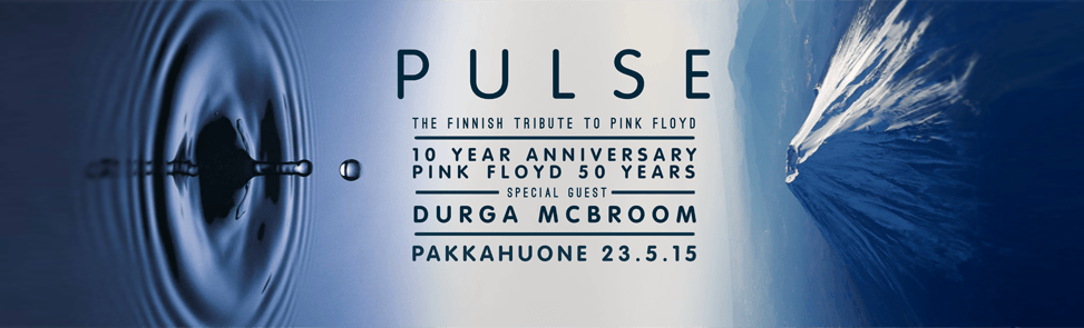 Pulse - The Finnish Tribute to Pink Floyd / Pulse - tribuutti Pink Floydille
