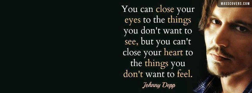 Your eyes to the things you dont want to see but you cant close your