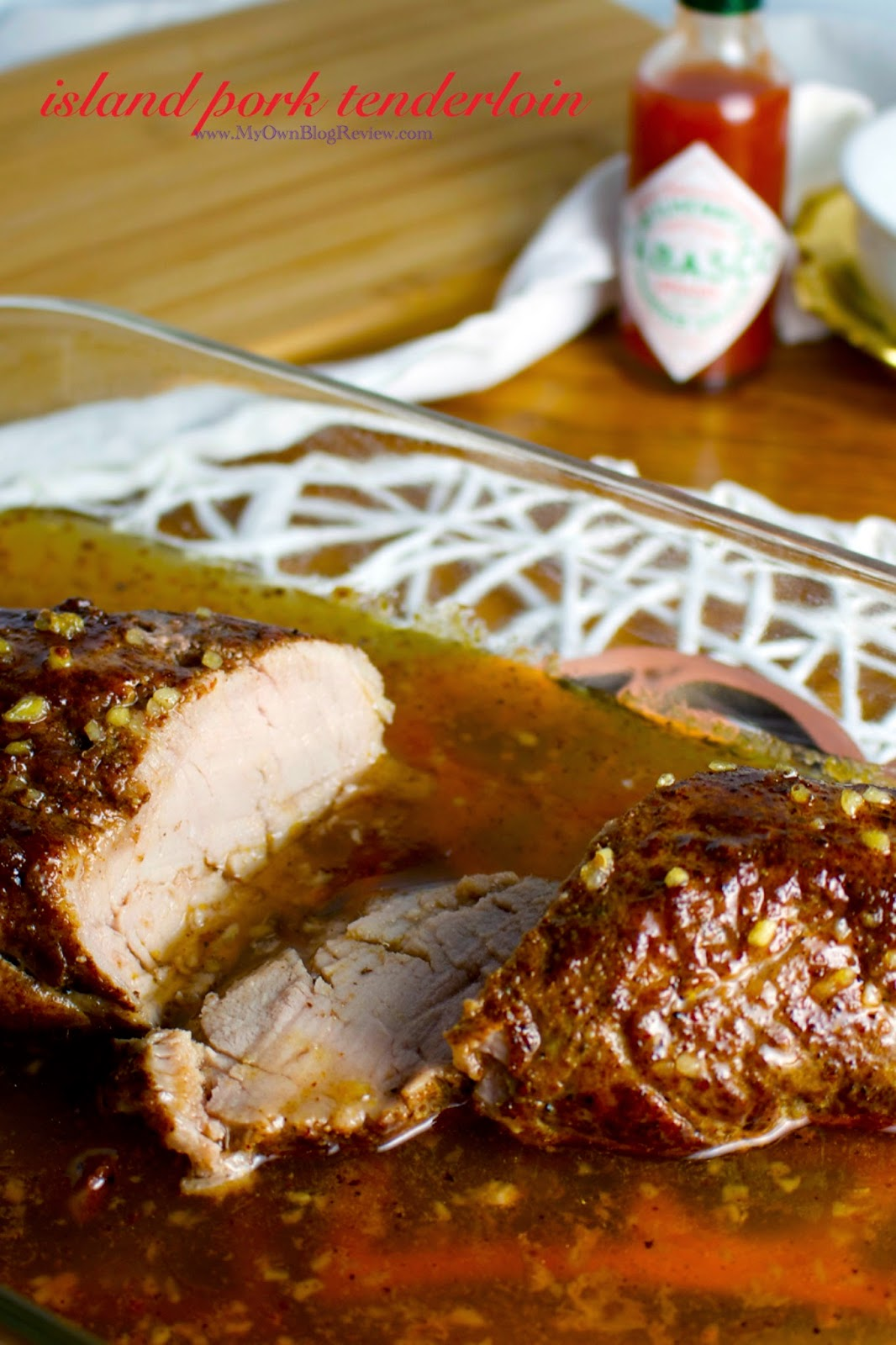 Island Pork Tenderloin. Sweet with a little bit of heat! My 3-1/2 year old ate it, so don't be scared of the tabasco sauce. This is so good! ~ My Own Blog Review