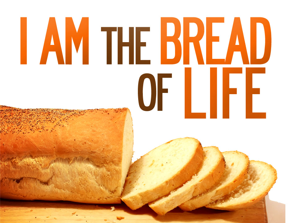 THE WORD FOR THE WORLD: BREAD OF LIFE