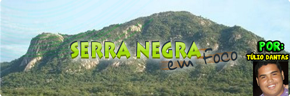 Serra Negra em Foco | Notcias de Serra Negra e do RN