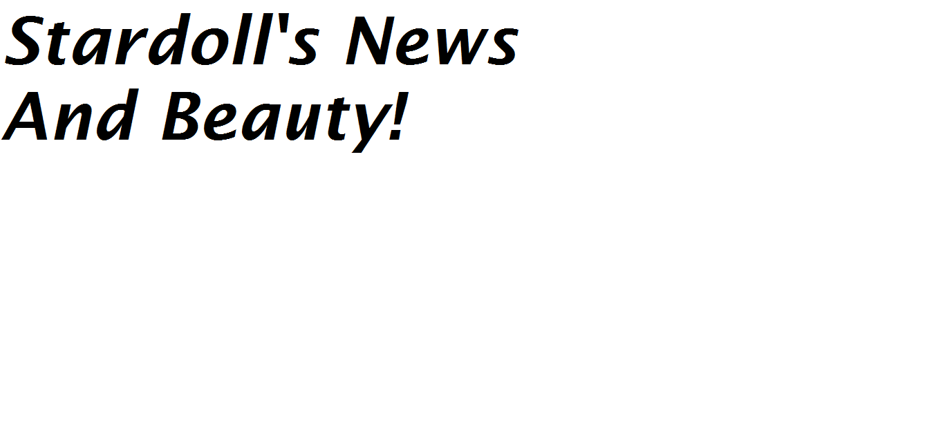 Stardolls News And Beauty!