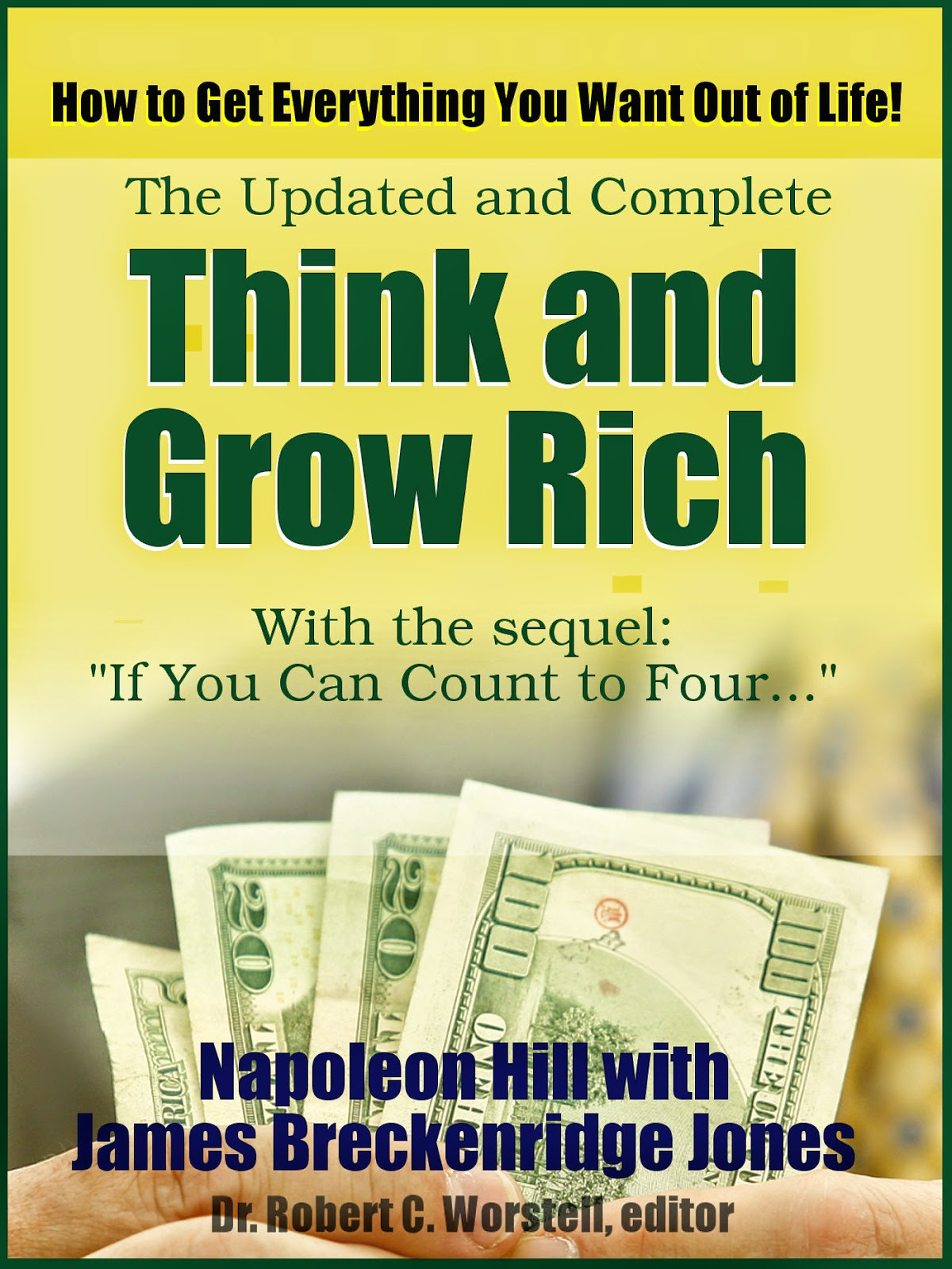 Finally Updated and Complete - Napoleon Hill's Think and Grow Rich - a Collection