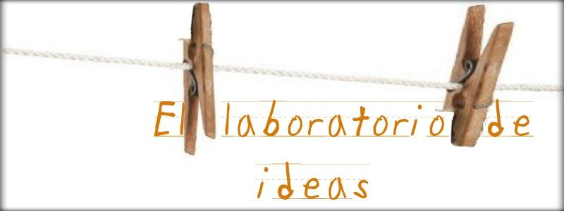 El laboratorio de ideas