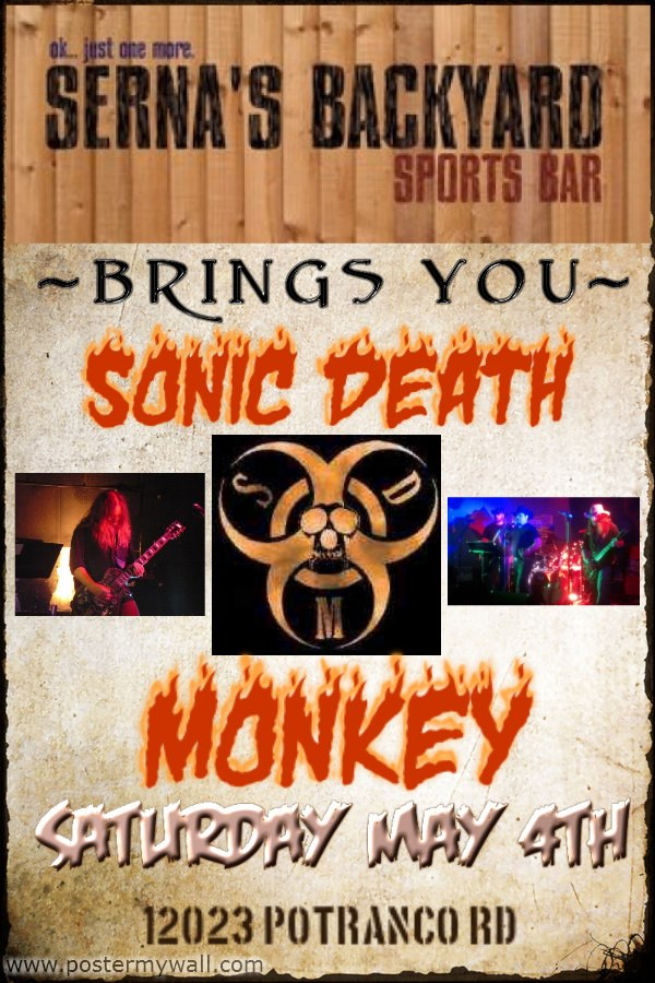 sonic death monkey at serna 39 s backyard sports bar saturday 5 4
