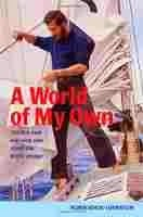 A World of My Own: The first ever non-stop solo round the world voyage.  Robin Knox-Johnston $14.32