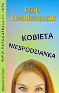 Piotr Kołodziejczak - Kobieta Niespodzianka
