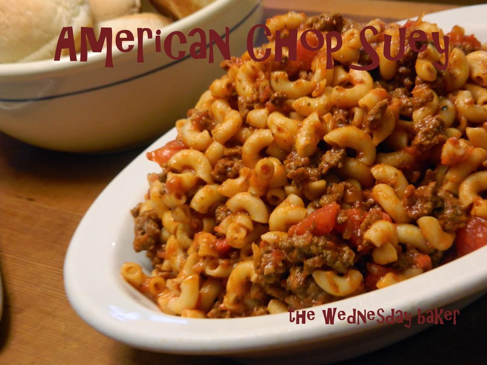 The Wednesday Baker: AMERICAN CHOP SUEY