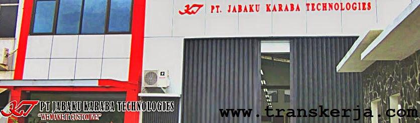 Lowongan Kerja PT Jabaku Karaba Technologies Jababeka II Cikarang