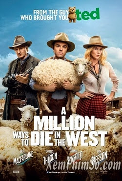 Triệu Cách Chết Kiểu Miền Viễn Tây - A Million Ways To Die In The West