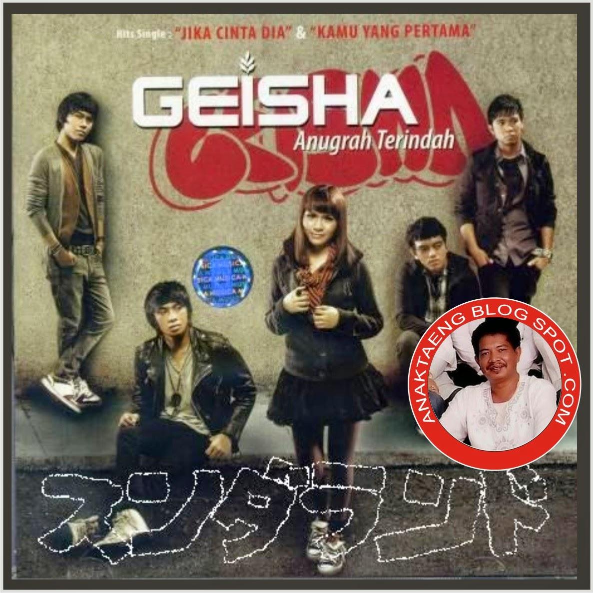 Dwonloand Lagu Meraih Bintang: Download Lagu Untuk Dikenang (by Anak Taeng): GEISHA BAND