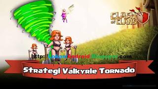 "Startegi Serangan Terbaik ""Valkyrie Tornado"" Game Clash of Clans"