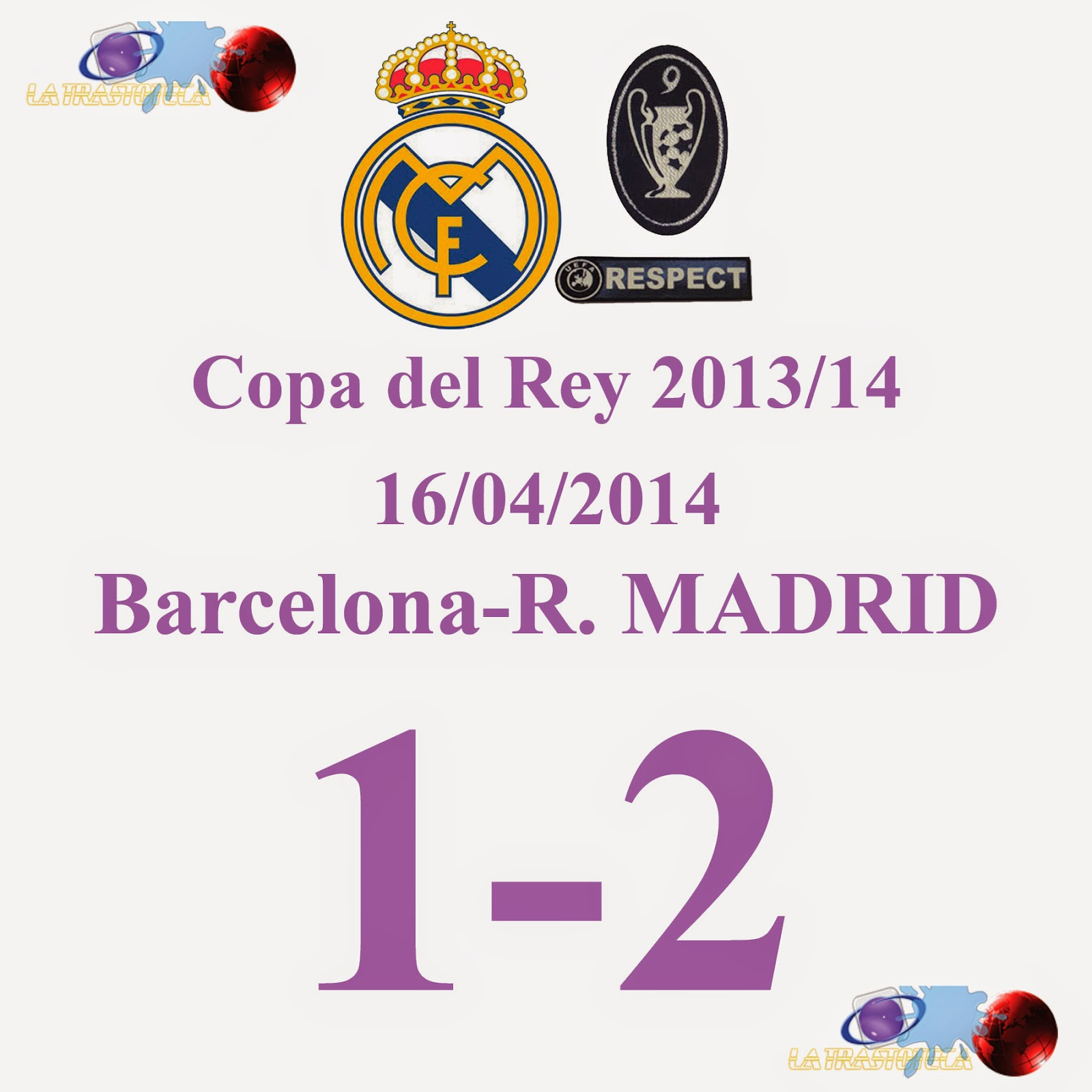 Barcelona 1 - 2 Real Madrid - Final de la Copa del Rey 2014 - 16/04/2014 REAL MADRID CAMPEÓN DE LA COPA DEL REY 2014