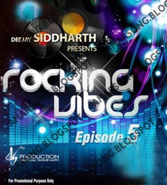 Rocking Vibes Episode 5 - DJ Siddharth Bollywood Hind Remix