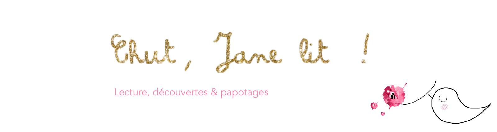 Chut, Jane lit !