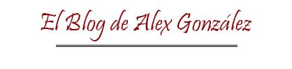 BLOG DE ALEX GONZÁLEZ