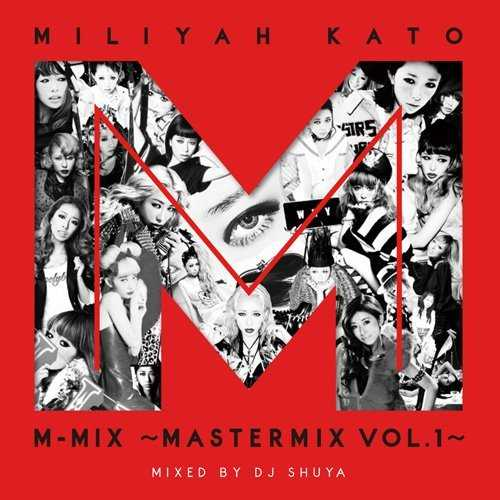 [Album] 加藤ミリヤ – 加藤ミリヤM-MIX~MASTERMIX VOL.1~ (2015.07.29/MP3/RAR)