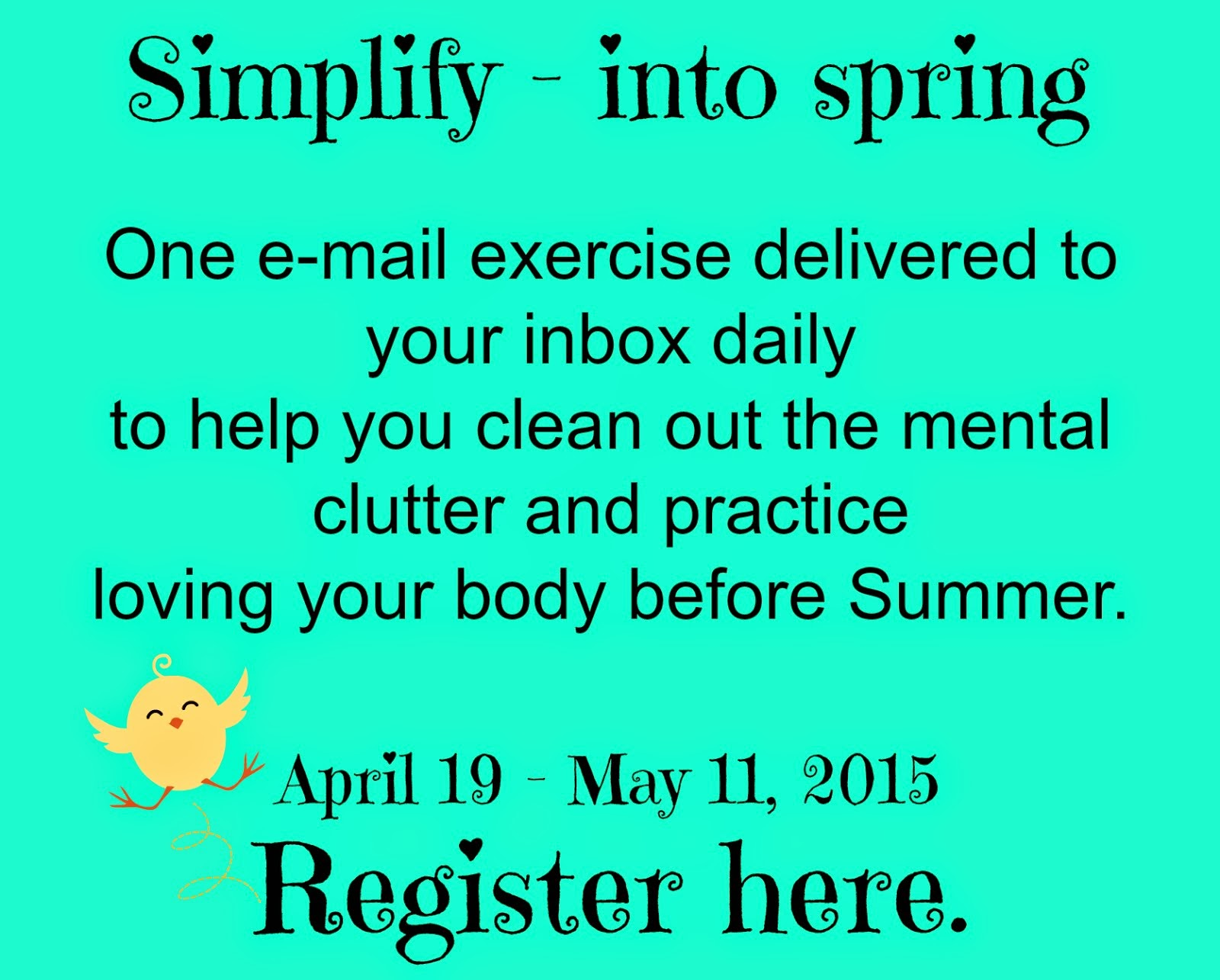 Learn more about Simplifying your life for spring.