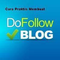 Cara Praktis Membuat Blog Dofollow