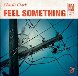 CHARLIE CLARK - 'FEEL SOMETHING' (EP)
