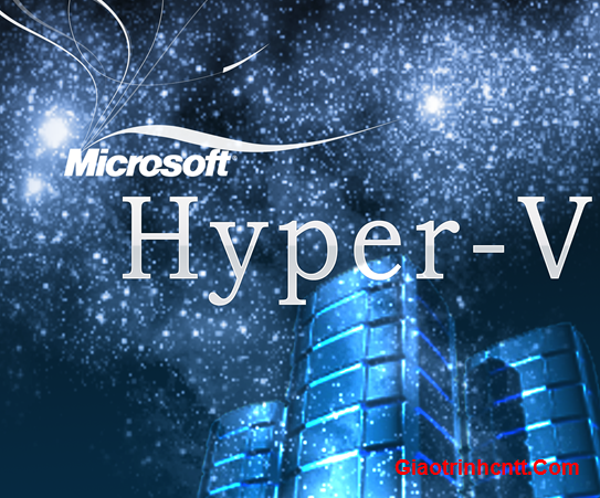 Ebook Tổng Quan Hyper-V Version 1.0