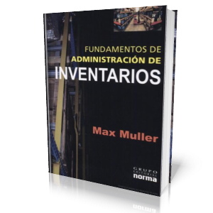 Fundamentos de Administracin de Inventarios por Max Muller