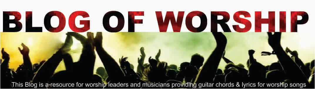 BLOG OF WORSHIP: None But Jesus (Version 2 - Capo 4) - Hillsong United