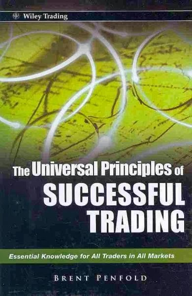 The Universal Principles of Successful Trading by Brent Penfold.