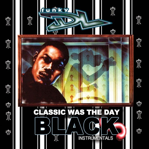 Funky DL - Classic Was The Day: The Black Instrumentals (2014)
