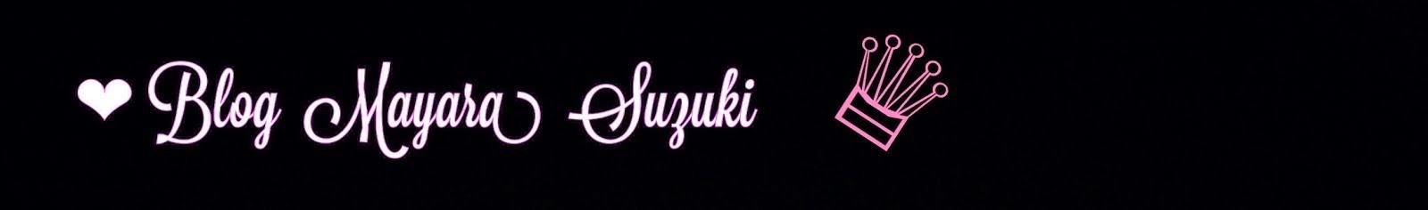 Blog Mayara Suzuki