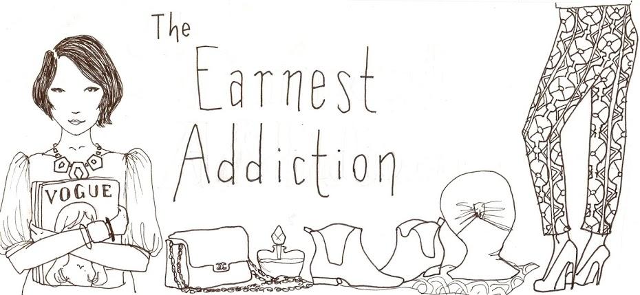 The Earnest Addiction