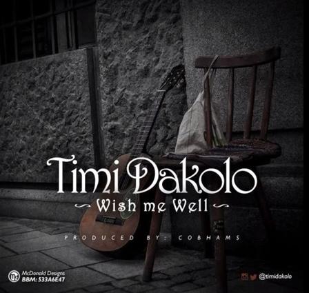 Music: Timi Dakolo – Wish Me Well (Prod. by Cobhams)